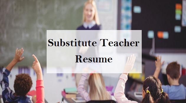 best substitute teacher resume writing tips and examples